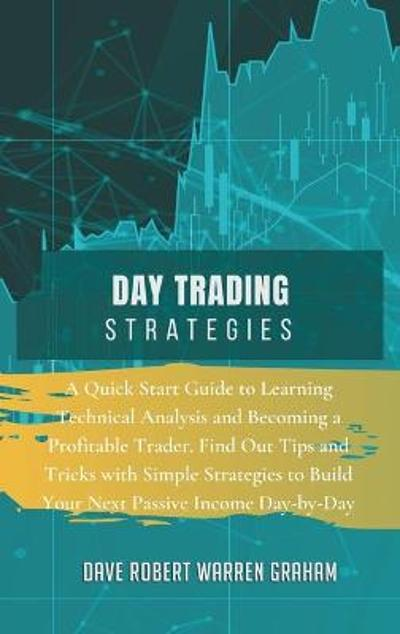 Day Trading Strategies - Dave Robert Warren Graham