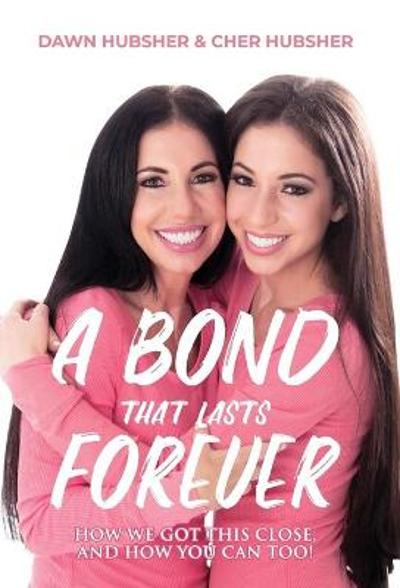 A Bond That Lasts Forever - Cher Hubsher