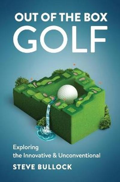 Out of the Box Golf - Steve Bullock