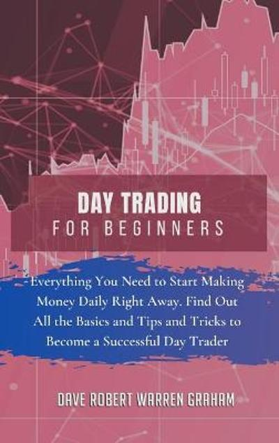 Day Trading for Beginners - Dave Robert Graham Warren