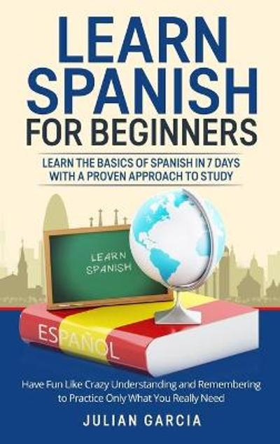 Learn Spanish for Beginners - Julian Garcia