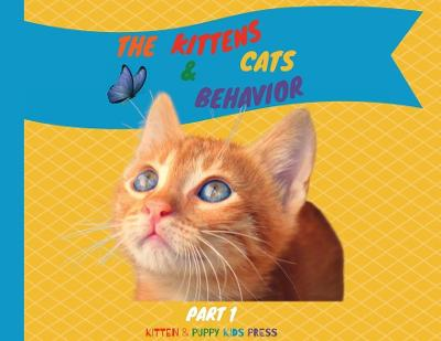The Kittens and Cats Behavior Part 1 - Kitten Puppy Kids Press