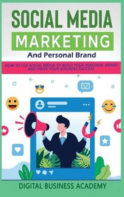 Social Media Marketing and Personal Brand - Digital Business Academy