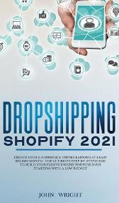 Dropshipping Shopify 2021 - John Wright
