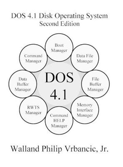 DOS 4.1 Disk Operating System Second Edition - Walland Vrbancic