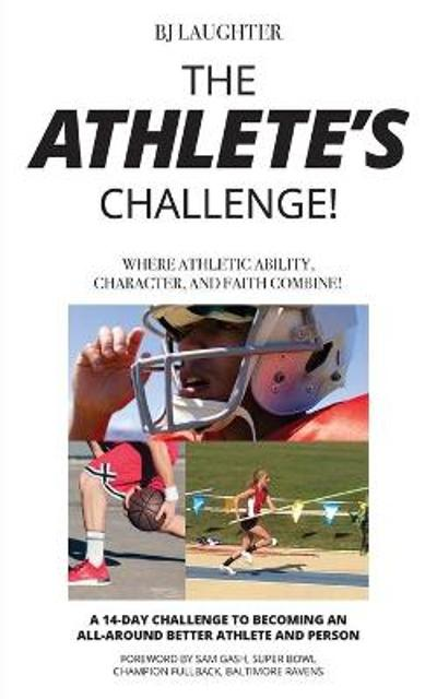 The Athlete's Challenge - Bj Laughter