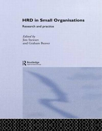 Human Resource Development in Small Organisations - Graham Beaver