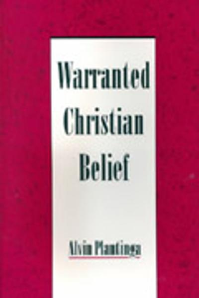 Warranted Christian Belief - Alvin Plantinga