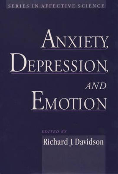 Anxiety, Depression, and Emotion - Richard J. Davidson
