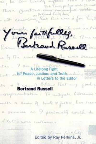 Yours Faithfully, Bertrand Russell - Bertrand Russell