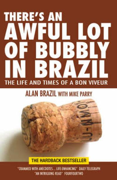 There's an Awful Lot of Bubbly in Brazil - Alan Brazil