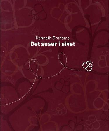 Det suser i sivet - Kenneth Grahame