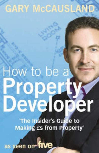 How to be a Property Developer - Gary McCausland