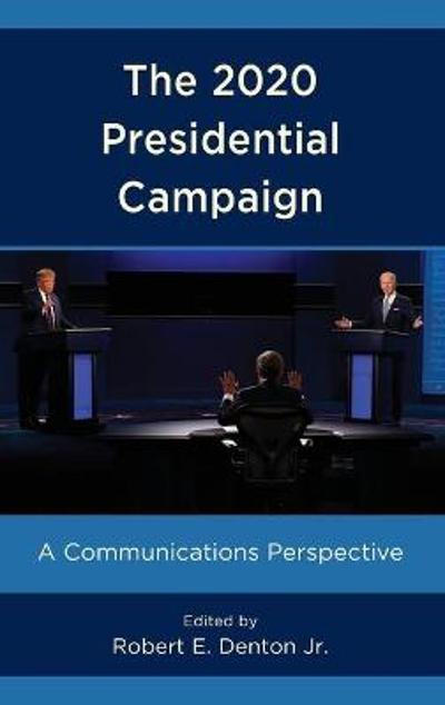 The 2020 Presidential Campaign - Robert E. Denton