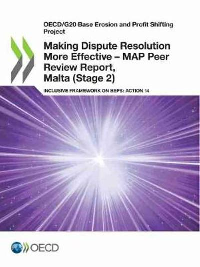Making Dispute Resolution More Effective - MAP Peer Review Report, Malta (Stage 2) - OECD