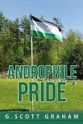 Androphile Pride - G Scott Graham Susan Williams