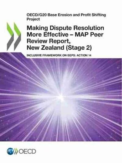 Making Dispute Resolution More Effective - MAP Peer Review Report, New Zealand (Stage 2) - OECD