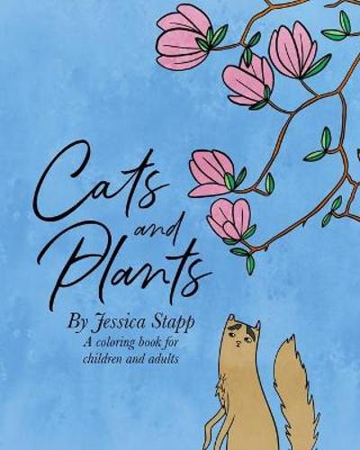 Cats and Plants - Jessica Stapp