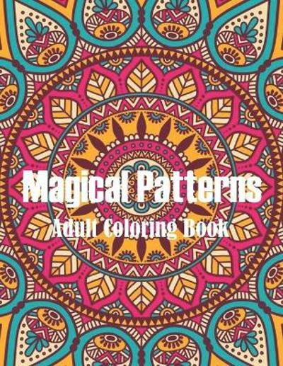 Magical Patterns Adult Coloring Book - Sophia Book House