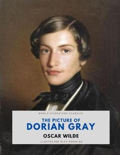 The Picture of Dorian Gray / Oscar Wilde / World Literature Classics / Illustrated with doodles - Oscar Wilde
