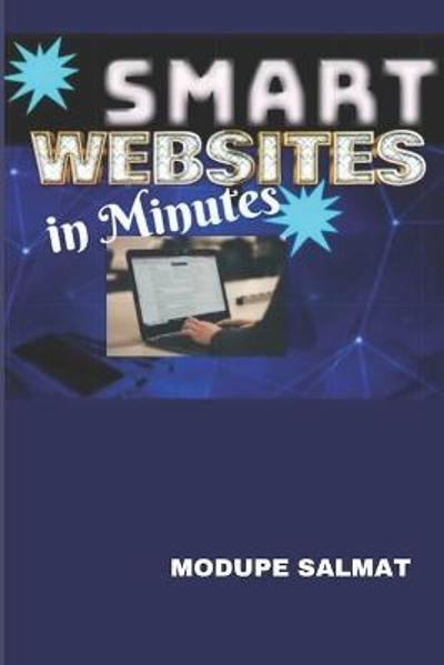 Smart Websites in Minutes - Modupe Salmat