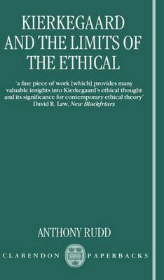 Kierkegaard and the Limits of the Ethical - Anthony Rudd