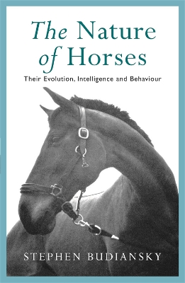 The Nature of Horses - Stephen Budiansky