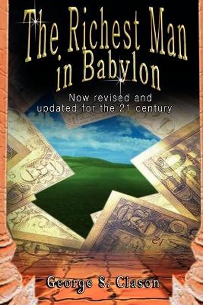 The Richest Man in Babylon - George Samuel Clason
