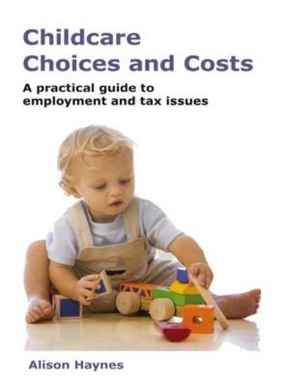 Childcare Choices and Costs - Alison Haynes