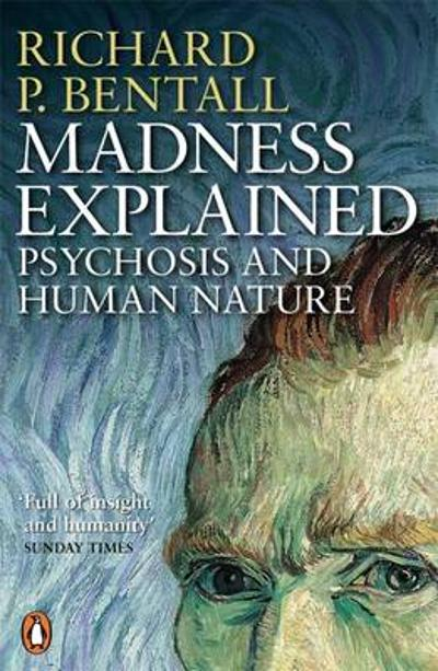 Madness Explained - Richard P Bentall