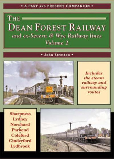 The Dean Forest Railway - John Stretton