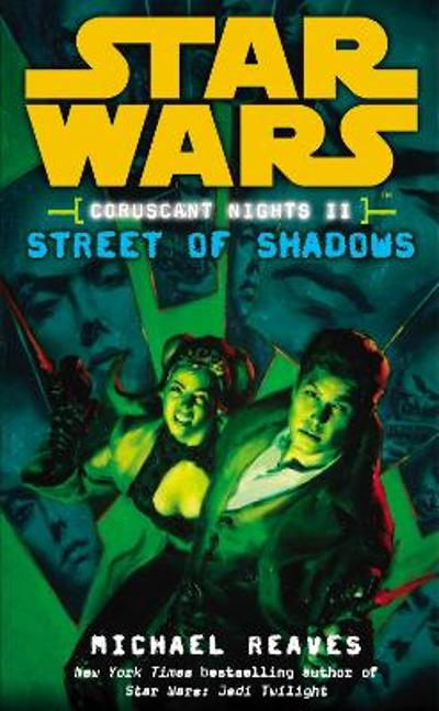 Star Wars: Coruscant Nights II - Street of Shadows - Michael Reaves