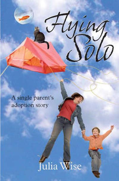 Flying Solo - Julia Wise