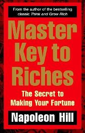 Master Key to Riches - Napoleon Hill