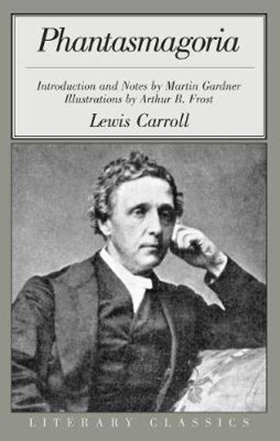 Phantasmagoria and Other Poems - Lewis Carroll