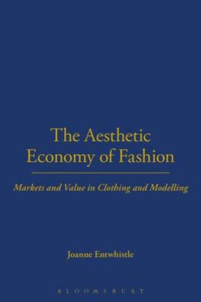 The Aesthetic Economy of Fashion - Dr Joanne Entwistle