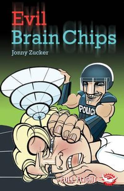 Evil Brain Chips - Jonny Zucker
