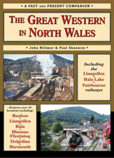 The Great Western in North Wales - Paul Shannon