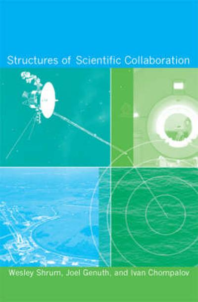 Structures of Scientific Collaboration - Wesley Shrum