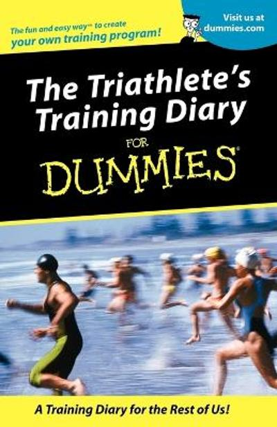 The Triathlete's Training Diary For Dummies - Allen St. John