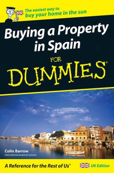 Buying a Property in Spain For Dummies - Colin Barrow