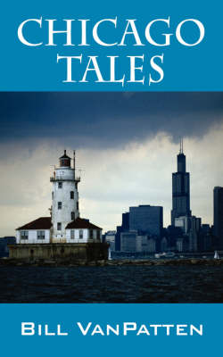Chicago Tales - Bill VanPatten