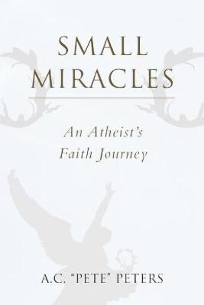 Small Miracles - A C Peters