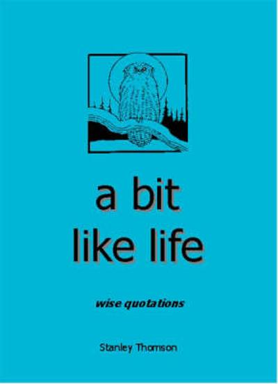 A Bit Like Life - Stanley Thomson
