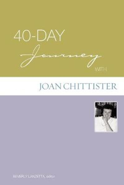 40-day Journey with Joan Chittister - Beverly Lanzetta