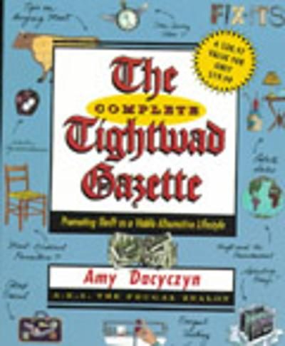 Complete Tightwad  Gazette - Amy Dacyczyn