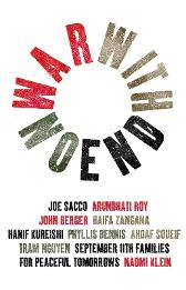 War with No End - John Berger  Naomi Klein Hanif Kureishi  China Mieville Arundhati Roy  Ahdaf Soueif Joe Sacco Haifa Zangana