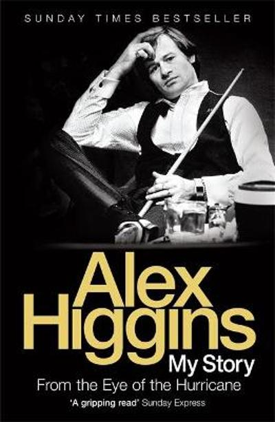 From the Eye of the Hurricane - Alex Higgins