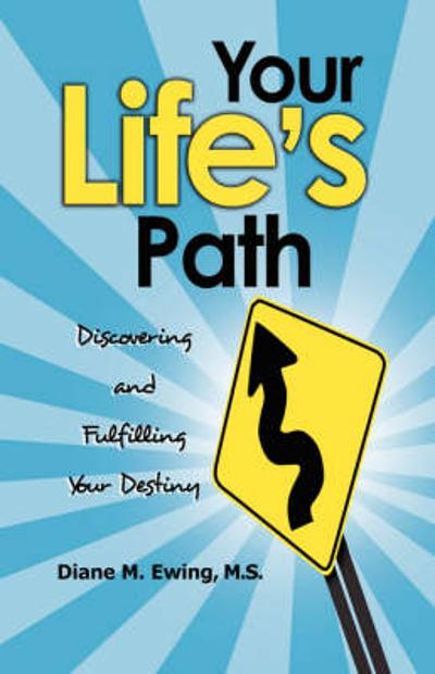 Your Life's Path - Diane M. Ewing MS