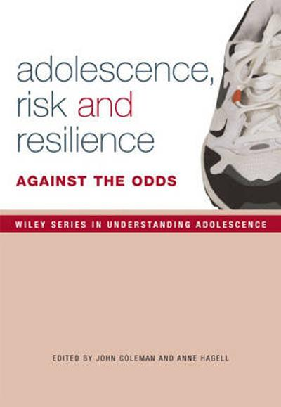 Adolescence, Risk and Resilience - John Coleman